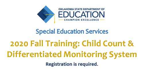 FY 2020 CHILD COUNT and DIFFERENTIATED MONITORING System Training