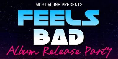 """""""Feels Bad"""" // Album Release Party!"""