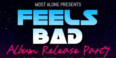 """Feels Bad"" // Album Release Party! tickets"