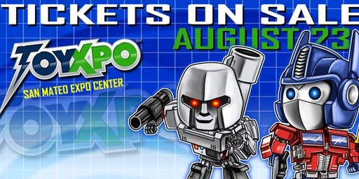 ToyXpo - Comic and Fan Experience San Mateo