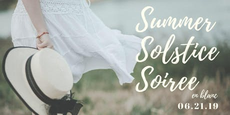 Summer Solstice Soiree ...en blanc tickets