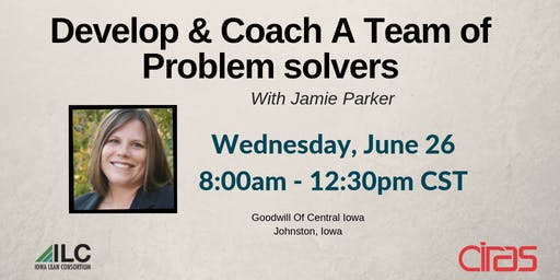 ILC - Developing & Coaching a Team of Problem Solvers  - Des Moines