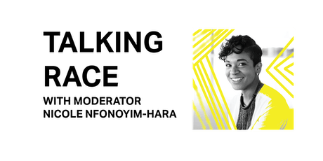 TALKING RACE: An Artist Discussion Series w/ Nicole Nfonoyim-Hara tickets