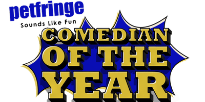 Petfringe Comedian Of The Year competion
