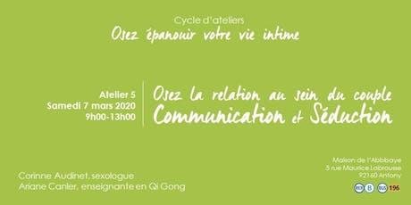Atelier 5, Oser la relation au sein  du couple : communication et séduction billets