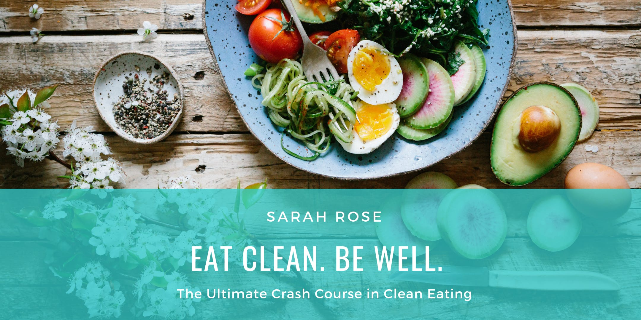 Eat Clean. Be Well. - Healthy Happy Hour + Crash Course in Clean Eating!