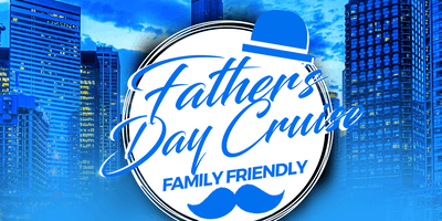 Father's Day Family Friendly Cruise on Sunday Late Afternoon June 16th