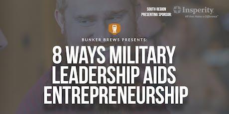 Bunker Brews Clarksville: 8 Ways Military Leadership Aids Entrepreneurship tickets
