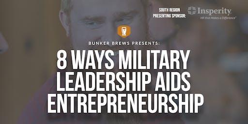 Bunker Brews Clarksville: 8 Ways Military Leadership Aids Entrepreneurship