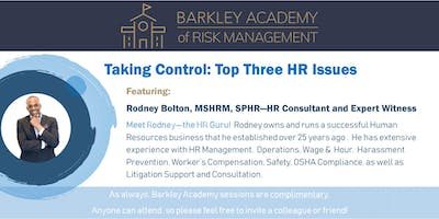 Taking Control:Top Three HR Issues by Barkley Academy of Risk