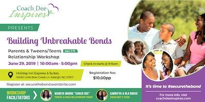 Building Unbreakable Bonds - Parents & Tweens/Teens Relationship Workshop