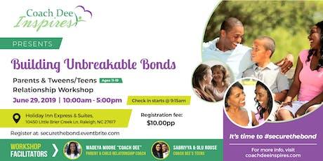 Building Unbreakable Bonds - Parents & Tweens/Teens Relationship Workshop tickets