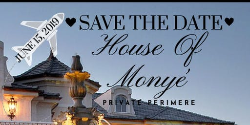 House Of Monyé Private Premiere