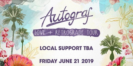 Autograf - Love + Retrograde Tour | IRIS ESP101 Learn to Believe 18+ (to enter) | Friday June 21 tickets
