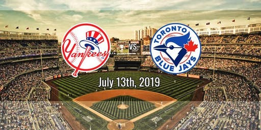 7/13 - NY Yankees vs. Blue Jays - Unlimited Beer and Food Pregame Included