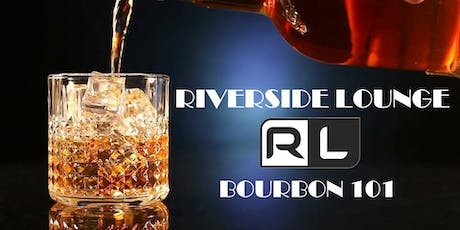 Riverside Lounge - Bourbon 101 tickets