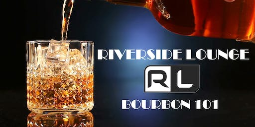 Riverside Lounge - Bourbon 101