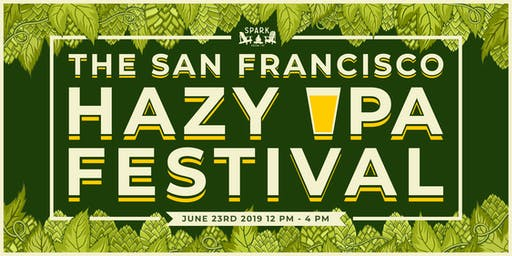 The San Francisco Hazy IPA Festival