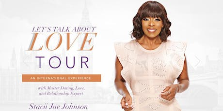 Let's Talk About Love Tour International Hosted By Stacii Jae Johnson tickets