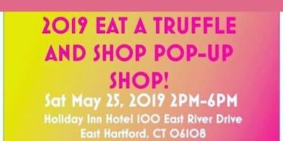 2019 Eat a Truffle and Shop Pop-up Shop!