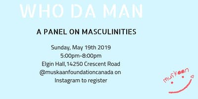 Who Da Man : A Panel on Masculinities