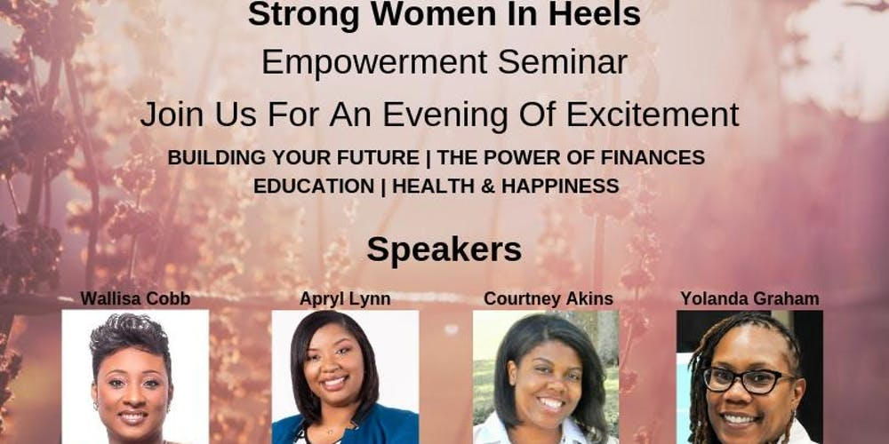 b7ceb9e2 Strong Women In Heels, Empowerment Seminar Tickets, Sat, Jun 22, 2019 at  2:00 PM | Eventbrite