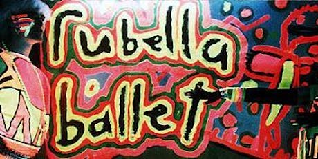 Rubella Ballet, Wisteria, Sisters of Shaddowwe, Dame tickets