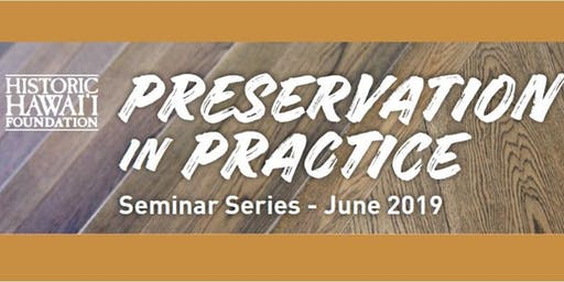 Historic Preservation in Practice Seminars, June 2019