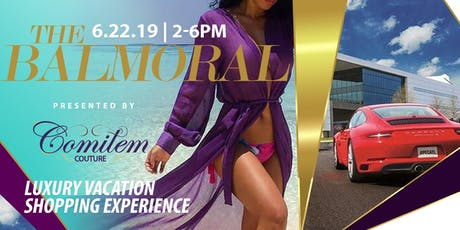 """""""The Balmoral"""" EXPO Presented by Comitem Couture Inc  tickets"""