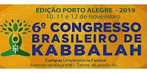 6o. Congresso Brasileiro de Kabbalah, Edição Porto...