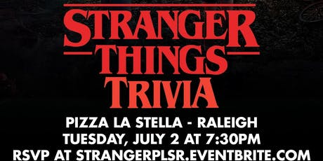 Stranger Things Trivia at Pizza La Stella Raleigh tickets