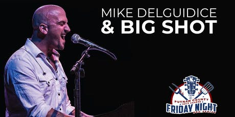 Mike Delguidice & Big Shot Live at Putnam County Golf Course tickets