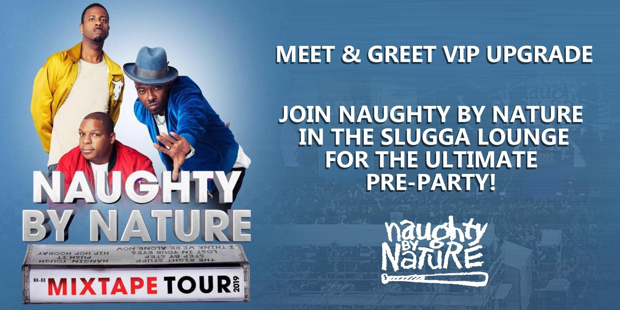 NAUGHTY BY NATURE MEET + GREET UPGRADE - Grand Rap banner