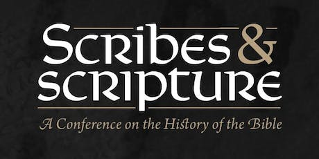 Scribes & Scripture: A Conference on the History of the Bible tickets