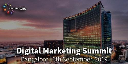DIGITAL MARKETING SUMMIT Bangalore 6th September ,2019