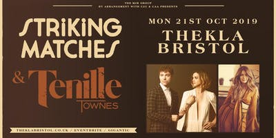 Striking Matches + Tenille Townes (Thekla, Bristol)