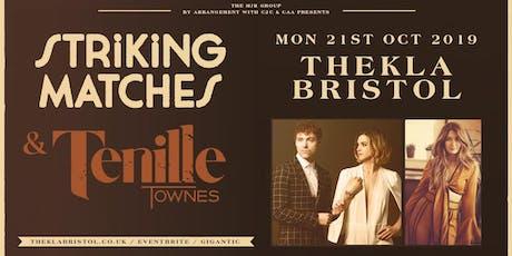 Striking Matches + Tenille Townes (Thekla, Bristol)