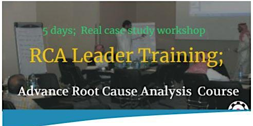 Root Cause Analysis (RCA) Leader Workshop.
