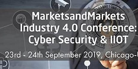 MarketsandMarkets Industry 4.0 Conference: Cybersecurity & Industrial Internet of Things tickets