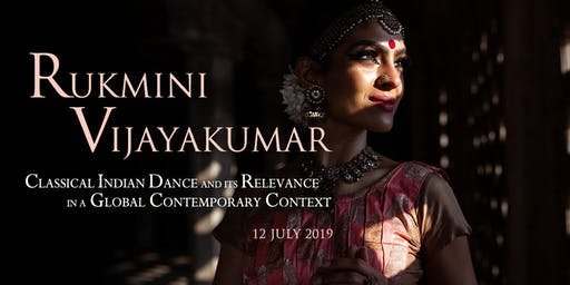 Rukmini Vijayakumar: Classical Indian Dance and its Relevance in a Global Contemporary Context