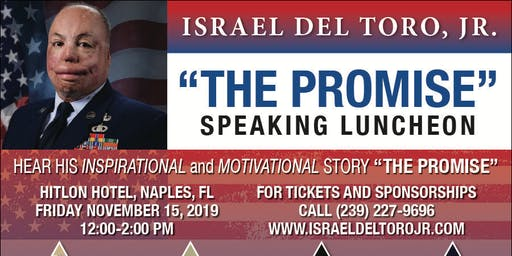 "American Hero Israel Del Toro Jr- ""The Promise"" Luncheon Naples FL November 15, 2019"
