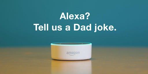 Alexa? Tell us a Dad joke.