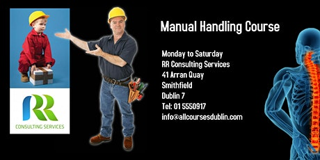 Manual Handling Course Every Saturday 09:30 in Smithfield Dublin 7 tickets