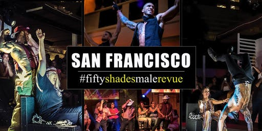 Fifty Shades Male Revue San Jose