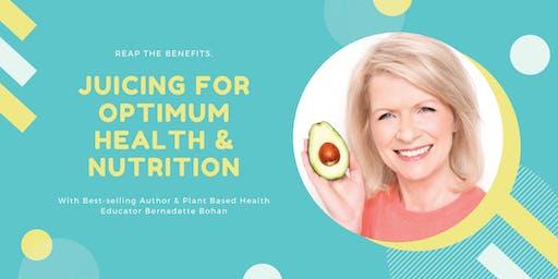The Ultimate Juicing Workshop for Optimum Nutrition & Health with Bernadette Bohan