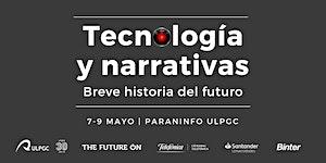 Tecnología y narrativas. Breve historia del futuro