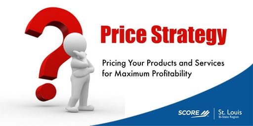 Business Topic: Price Strategy - Your Guide to Profits, Power & Prosperity 06242019