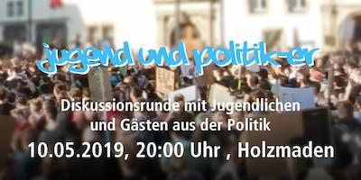 Jugend und Politik-er - Diskussion mit Jugendlichen und Gästen