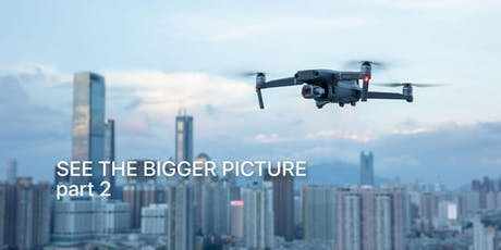 SEE THE BIGGER PICTURE - DJI Drohnen Workshop bei FundK part 2 Tickets