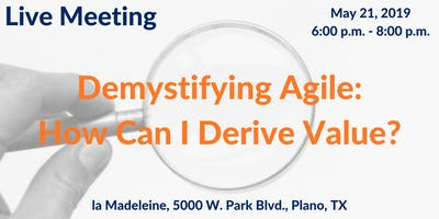 Demystifying Agile: How Can I Derive Value?